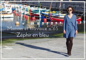 Maison et travaux n°65 – Zéphir en bleu
