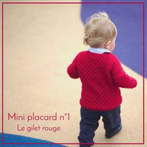 Mini placard n°1 – Le gilet rouge