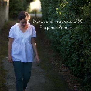 Maison et travaux n°80 – Eugénie Princesse