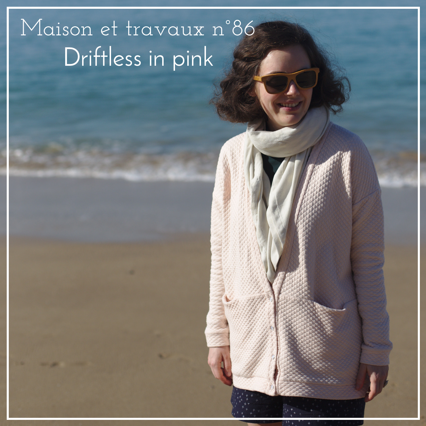 Maison et travaux - Driftless cardigan - Grainline studio - Filetik
